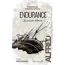 Endurance: La prisión blanca: El legendario viaje de Shackleton al Polo Sur (Ensayo)
