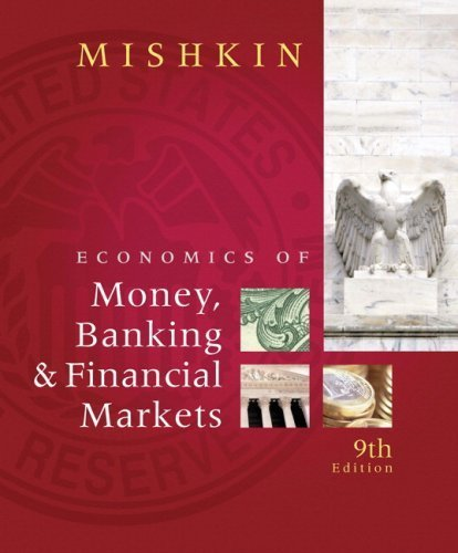 Economics of Money, Banking, and Financial Markets plus MyEconLab 1-semester Student Access Kit, The (9th Edition) by Frederic S. Mishkin (2009-07-19)