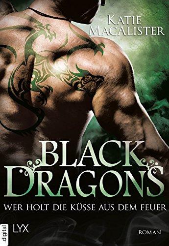 Black Dragons - Wer holt die Küsse aus dem Feuer? (Black-Dragons-Reihe 3) -