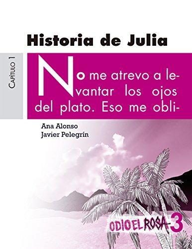 Odio el Rosa 3: Historia de Julia eBook eBook: Ana Alonso, Javier ...