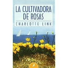 La cultivadora de rosas (Letras de Bolsillo, Band 48)