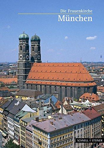 München: Die Frauenkirche (Kleine Kunstführer/Kleine Kunstführer/Kirchen u. Klöster, Band 500)