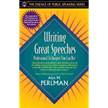 Writing Great Speeches: Professional Techniques You Can Use (Part of the Essence of Public Speaking Series) by Alan M. Perlman (1997-09-19)