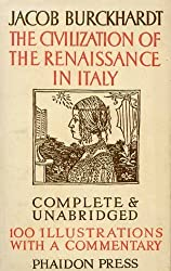 The Civilization of the Renaissance in Italy complete & unabridged 100 illustrations with a commentary