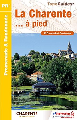 La Charente à pied : 29 promenades & randonnées par
