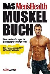 Das Men's Health Muskelbuch - die Pocketausgabe -: Über 300 Top-Übungen für einen durchtrainierten Body