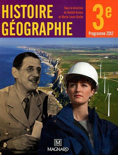 Histoire géographie, 3e : Manuel élève par Rachid Azzouz, Marie-Laure Gache, Collectif