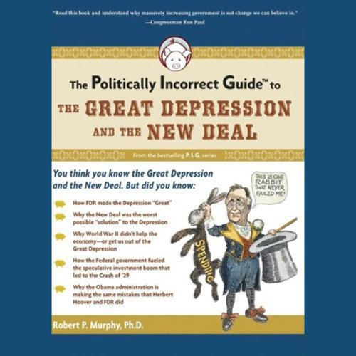 The Politically Incorrect Guide to the Great Depression and the New Deal  Audiolibri
