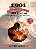 1,001 Questions & Answers for the CWI Exam: Welding Metallurgy and Visual Inspection Study Guide