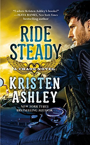 Ride Steady (Chaos) by Kristen Ashley (2015-06-30)