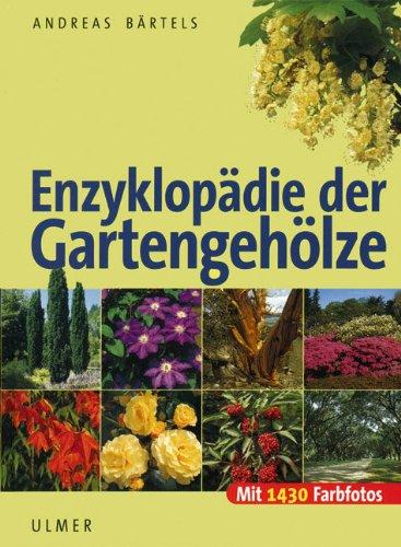 Enzyklopädie der Gartengehölze (Gebundene Ausgabe)