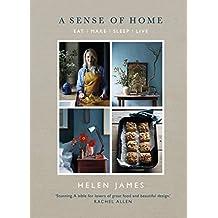 A Sense of Home: Eat - Make - Sleep - Live (English Edition)