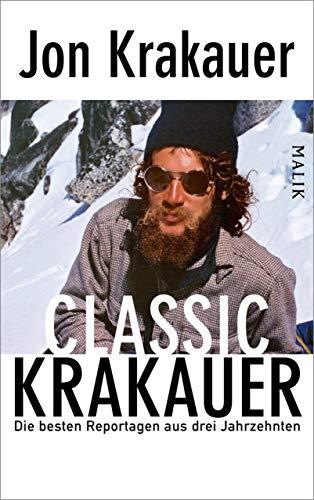 Classic Krakauer: Die besten Reportagen aus drei Jahrzehnten -