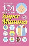 101 modi per diventare una super mamma. SOS bambini!