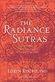 Radiance Sutras: 112 Gateways to the Yoga of Wonder and Delight