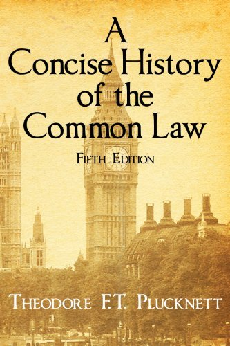 A Concise History of the Common Law. Fifth Edition. by Theodore Frank Thomas Plucknett (2010-10-13)