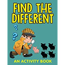 Find the Different (An Activity Book) (Kids Activity Book Series)