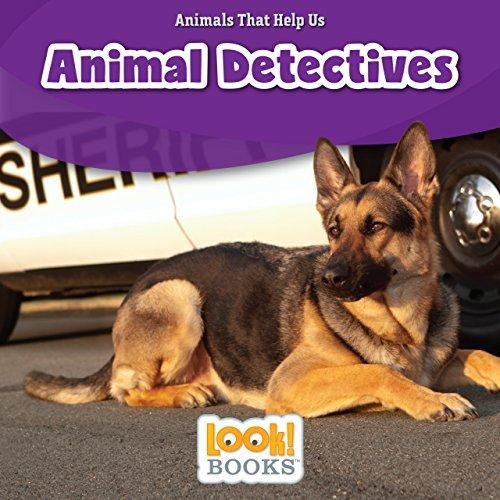 Animal Detectives (Animals That Help Us (LOOK! Books ™))