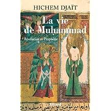 La vie de Muhammad T.1 : Révélation et Prophétie (Divers Histoire)