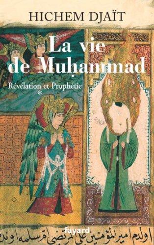 La vie de Muhammad T.1 : Révélation et Prophétie (Divers Histoire) par Hichem Djaït