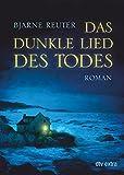 Das dunkle Lied des Todes: Roman - Bjarne Reuter