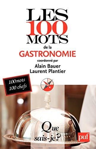 Les 100 mots de la gastronomie: « Que sais-je ? » n° 3893 par Laurent Plantier
