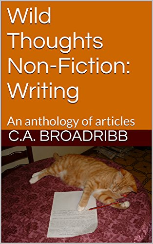 Wild Thoughts Non-Fiction: Writing: An anthology of articles (English Edition) por C.A. Broadribb