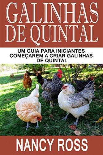 Galinhas de quintal: Um guia para iniciantes começarem a criar galinhas de quintal (Portuguese Edition)