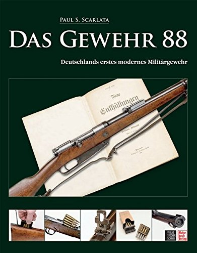 Das Gewehr 88: Deutschlands erstes modernes Militärgewehr -