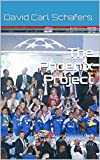 The Phoenix Project: How Chelsea rose from the brink to win the Champions League in 2011/12