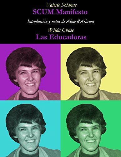 Le Manifeste SCUM & Les Éducatrices: Nouvelle traduction, introduction et notes d'Aline d'Arbrant par Valerie Solanas