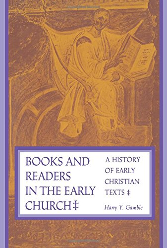 Books and Readers in the Early Church: A History of Early Christian Texts por Harry Y. Gamble