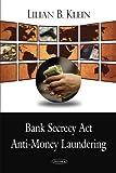 Bank Secrecy Act/Anti-Money Laundering by Lilian B. Klein (2008-12-30)