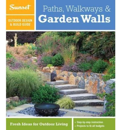 Sunset Outdoor Design & Build Guide: Paths, Walkways and Garden Walls: Fresh Ideas for Outdoor Living Prinzing, Debra ( Author ) Jan-17-2012 Paperback