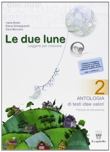 Le due lune. Antologia-Laboratori-Letteratura italiana. Con materiali per il docente. Per la Scuola media: 2