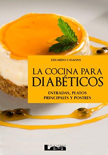 La cocina para diabéticos, entradas, platos principales y postres de [Casalins, Eduardo