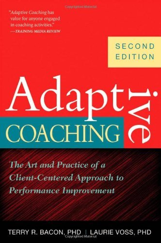 [Adaptive Coaching] The Art and Practice of a Client-Centered Approach to Performance Improvement ] BY [Bacon, Terry R, Ph.D.]Paperback - Adaptive Terry