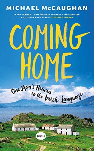 Coming Home: One man's return to the Irish Language (English Edition)