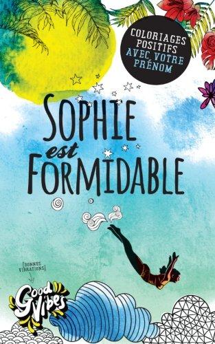 Sophie est formidable: Coloriages positifs avec votre prénom par Procrastineur