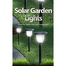 Solar Garden Lights: Trying the Garden With Solar Garden Lights (English Edition)