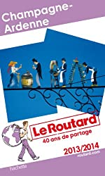 Le Routard Champagne-Ardenne 2013/2014