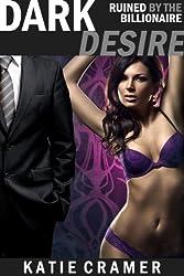 Dark Desire - Ruined by the Billionaire: Hotwife and Cuckold Erotica