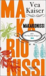 Makarionissi oder Die Insel der Seligen: Roman