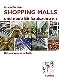 Shopping Malls und neue Einkaufszentren: Urbaner Wandel in Berlin