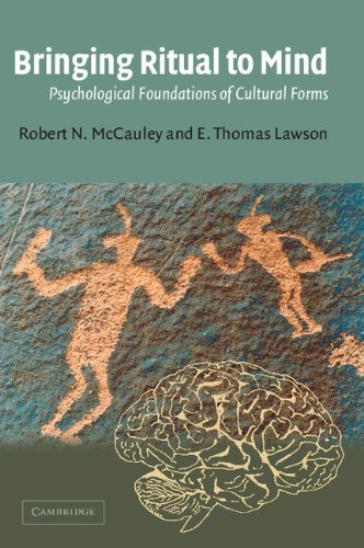Bringing Ritual to Mind: Psychological Foundations of Cultural Forms by Robert N. McCauley (2002-09-02)