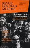 Revue des deux Mondes, Octobre-novembre 2013 : Réformer, c'est révolutionnaire