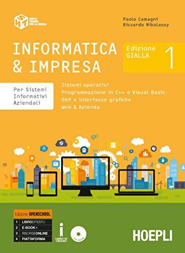 Informatica & impresa. Per sistemi informativi aziendali. Ediz. gialla. Ediz. Openbook. Per gli Ist. tecnici commerciali. Con ebook. Con espansione online. Con CD-ROM: 1