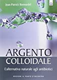 Argento colloidale. L'alternativa naturale agli antibiotici