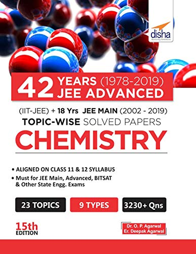 42 Years (1978-2019) JEE Advanced (IIT-JEE) + 18 yrs JEE Main (2002-2019) Topic-wise Solved Paper Chemistry 15th Edition (English Edition)