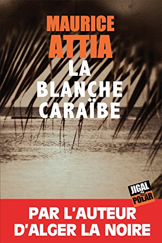 La blanche Caraïbe par Maurice Attia
